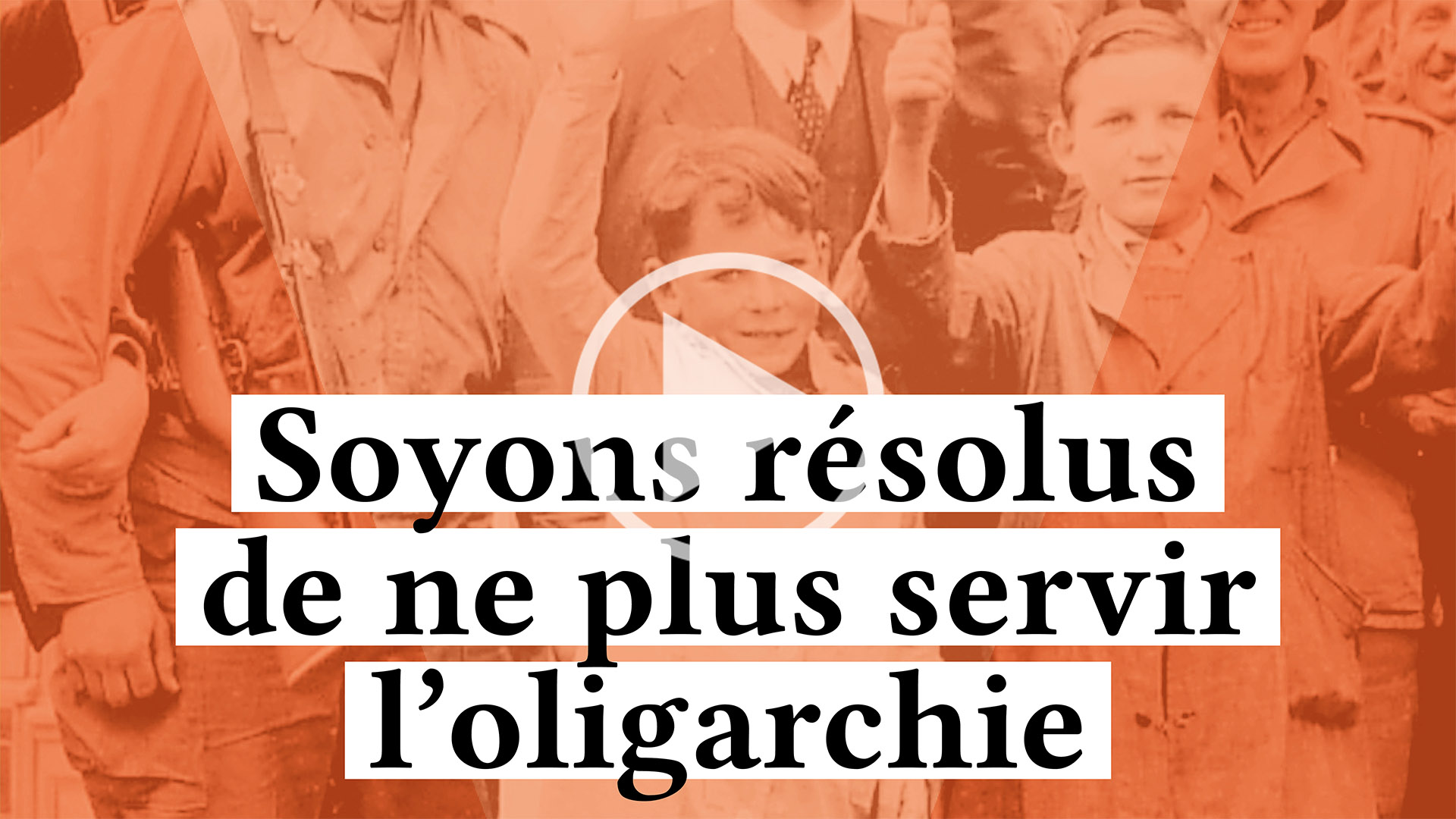VIDEO - Soyons résolus de ne plus servir l'oligarchie