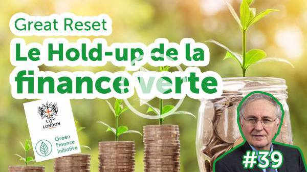 Great Reset : le hold-up de la finance verte - EJC #39