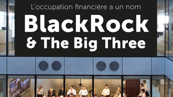 L'occupation financière a un nom : BlackRock & « The Big Three »